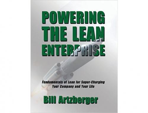 Lean is a game changer – Powering the Lean Enterprise, by Bill Artzberger